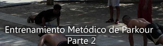 Entrenamiento Metódico de Parkour – Parte 2
