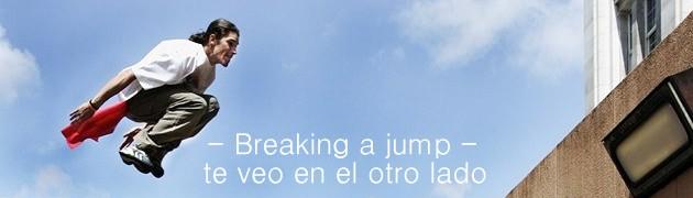 Breaking a jump – Te veo en el otro lado