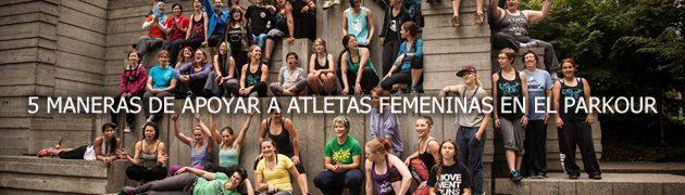5 maneras de apoyar a atletas femeninas en el parkour